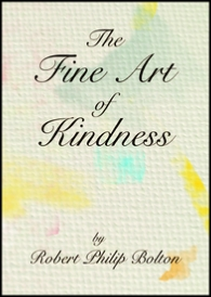 'The Fine Art of Kindness' by Robert Philip Bolton.